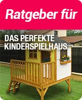 Ratgeber für das perfekte Kinderspielhaus